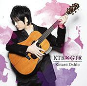 CD「KTRxGTR」